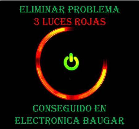 Reparar 3 luces rojas xbox 360 Getafe Baugar